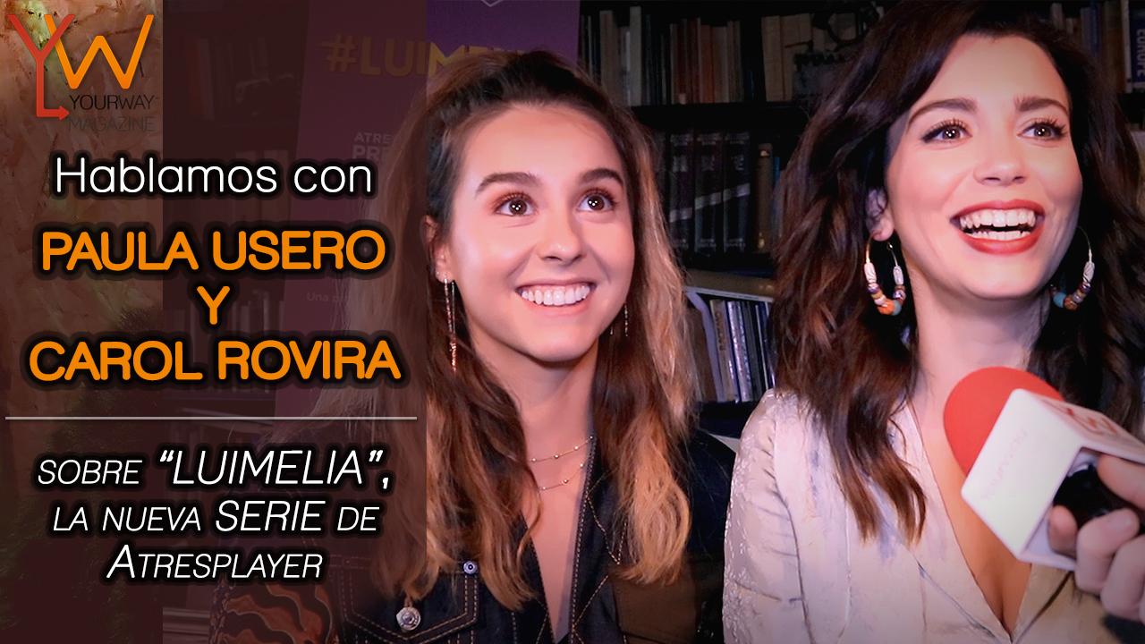 luimelia entrevista carol rovira paula usero luisita amelia atresplayer amar es para siempre
